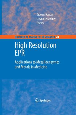 High Resolution EPR: Applications to Metalloenzymes and Metals in Medicine - Hanson, Graeme (Editor), and Berliner, Lawrence (Editor)
