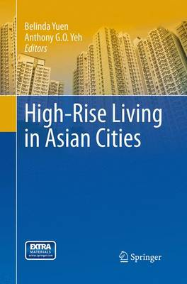 High-Rise Living in Asian Cities - Yuen, Belinda (Editor), and Yeh, Anthony G O (Editor)