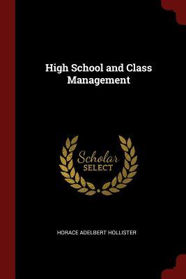 High School and Class Management - Hollister, Horace Adelbert