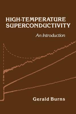 High-Temperature Superconductivity: An Introduction - Burns, Gerald