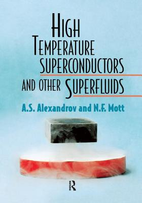 High Temperature Superconductors And Other Superfluids - Alexandrov, A. S., and Mott, Nevill, Sir