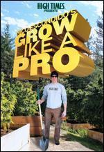 High Times Presents: Nico Escondido's Grow Like a Pro