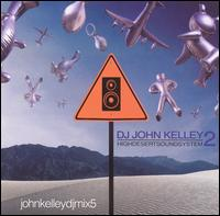 HighDesertSoundSystem, Vol. 2 - DJ John Kelley