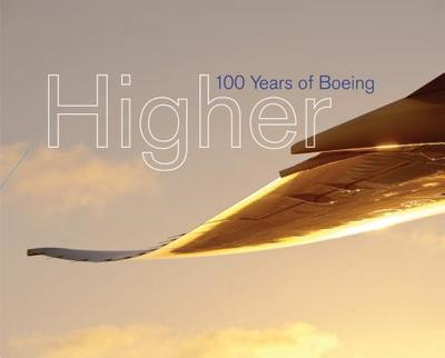 Higher: 100 Years of Boeing / Russ Banham - Banham, Russ