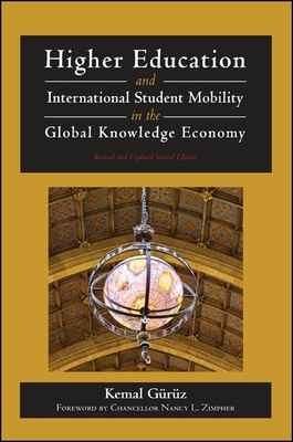 Higher Education and International Student Mobility in the Global Knowledge Economy - Guruz, Kemal
