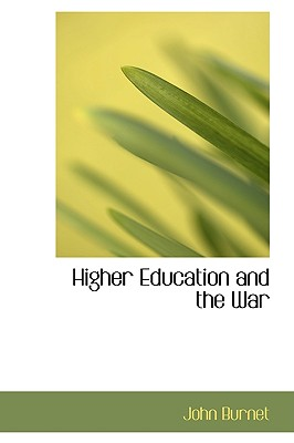 Higher Education and the War - Burnet, John