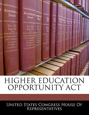 Higher Education Opportunity ACT - United States Congress House of Represen (Creator)