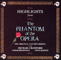Highlights from the Phantom of the Opera - Original London Cast