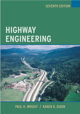Highway Engineering - Wright, Paul H, and Dixon, Karen