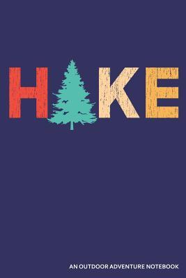 Hike an Outdoor Adventure Notebook: A Detailed 4 Trip Retro Blank Lined Journal - Publishing, Zen Studio