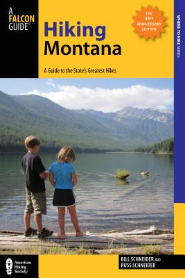 Hiking Montana: A Guide to the State's Greatest Hikes - Schneider, Bill, and Schneider, Russ