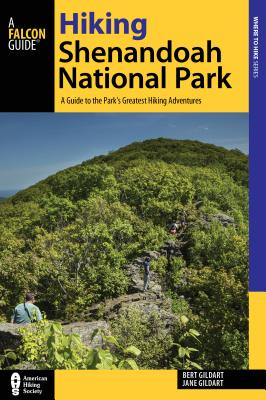 Hiking Shenandoah National Park: A Guide to the Park's Greatest Hiking Adventures - Gildart, Robert C., and Gildart, Jane