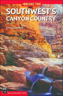 Hiking the Southwest's Canyon Country - Hinchman, Sandra