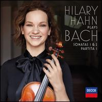 Hilary Hahn Plays Bach: Sonatas 1 & 2; Partita 1 - Hilary Hahn (violin)