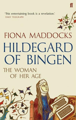 Hildegard of Bingen: The Woman of Her Age - Maddocks, Fiona