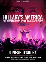 Hillary's America: The Secret History of the Democratic Party - Bruce Schooley; Dinesh D'Souza