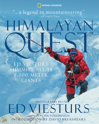 Himalayan Quest: Ed Viesturs Summits All Fourteen 8,000-Meter Giants - Potterfield, Peter, and Viesturs, Ed (Photographer)