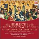 Himlische Weynacht: Festliche Gesänge von Luther bis Bach
