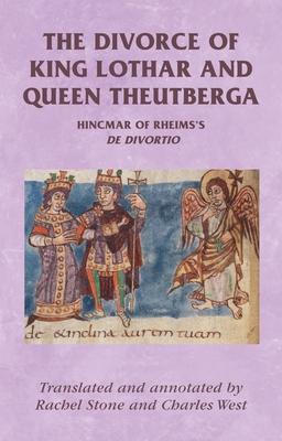 Hincmar of Rheims: On the Divorce of King Lothar and Queen Theutberga - Hincmar
