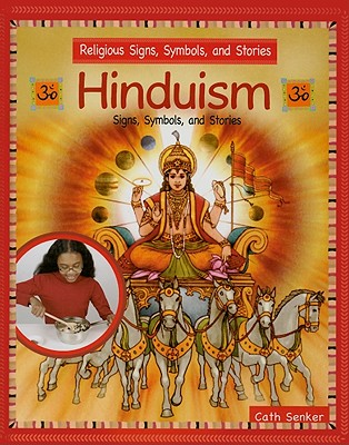 Hinduism: Signs, Symbols, and Stories - Senker, Cath