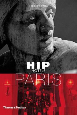 Hip Hotels: Paris - Ypma, Herbert (Series edited by)
