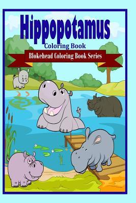 Hippopotamus Coloring Book - Blokehead, The