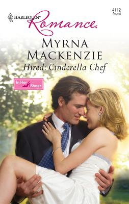 Hired: The Cinderella Chef - MacKenzie, Myrna
