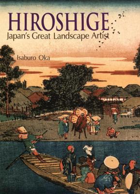 Hiroshige: Japan's Great Landscape Artist - Oka, Isaburo