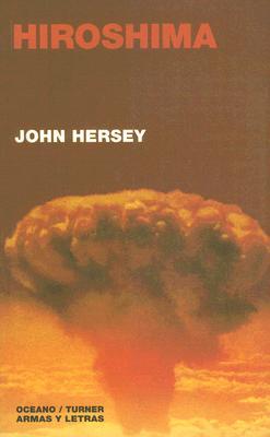 Hiroshima - Hersey, John, and Vasquez, Juan Gabriel (Translated by)