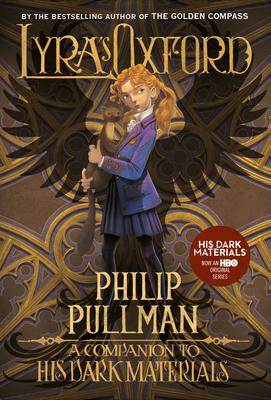 His Dark Materials: Lyra's Oxford - Pullman, Philip