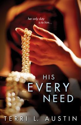 His Every Need - Austin, Terri