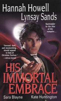His Immortal Embrace - Howell, Hannah, and Sands, Lynsay, and Blayne, Sara