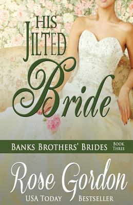 His Jilted Bride - Gordon, Rose