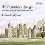 His Lordship's Delight: Georgian Music for Harpsichord and Organ