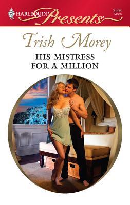 His Mistress for a Million - Morey, Trish