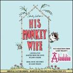 His Monkey Wife/Selections From Aladdin