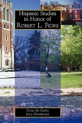 Hispanic Studies in Honor of Robert L. Fiore - Gasta, Chad M (Editor)