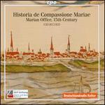 Historia de Compassione Mariae: Marian Office, 15th Century