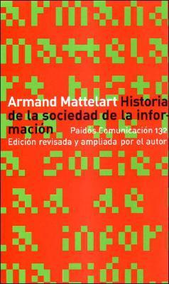 Historia de La Sociedad de La Informacion - Mattelart, Armand
