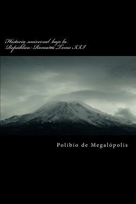 Historia Universal Bajo La Republica Romana Tomo III - De Megalopolis, Polibio
