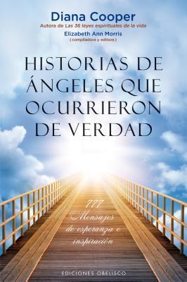 Historias de Angeles Que Ocurrieron de Verdad - Ediciones Obelisco, and Cooper, Diana, and Tomaas, Francisca