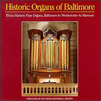 Historic Organs of Baltimore - Adri de Groot (organ); Ann Elise Smoot (organ); Bradley Rule (organ); Bruce Stevens (organ); George Bozeman, Jr. (organ);...