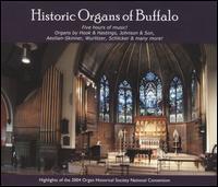 Historic Organs of Buffalo - Allison Alcorn (violin); Andrew Scanlon (organ); Bruce Stevens (organ); David Blazer (organ); David Bond (organ);...