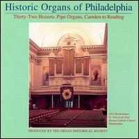 Historic Organs of Philadelphia - Albert Ahlstrom (organ); Bruce Stevens (organ); David Dahl (organ); David Drury (organ); George Bozeman, Jr. (organ);...