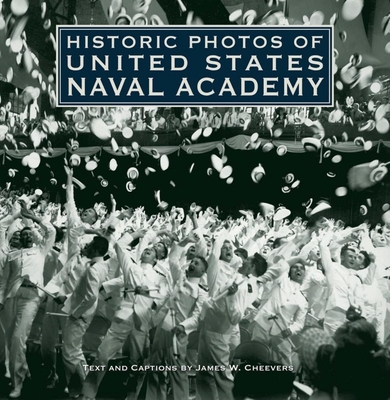 Historic Photos of United States Naval Academy - Cheevers, James W