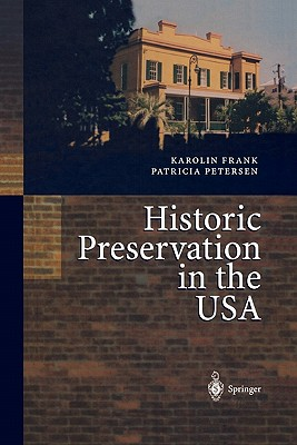 Historic Preservation in the USA - Frank, Karolin (Translated by), and Petersen, Patricia (Editor), and Mowat, H.M. (Translated by)