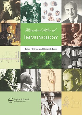 Historical Atlas of Immunology - Cruse, Julius M, M.D., PhD, and Lewis, Robert E, Ph.D.