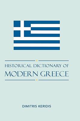 Historical Dictionary of Modern Greece - Keridis, Dimitris, Dr.