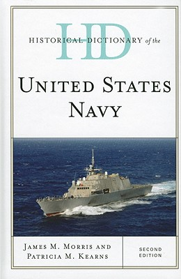 Historical Dictionary of the United States Navy - Morris, James M