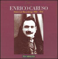 Historical Recordings 1902-1914 - Alma Gluck (soprano); Antonio Scotti (baritone); Enrico Caruso (tenor); Ernestine Schumann-Heink (mezzo-soprano);...